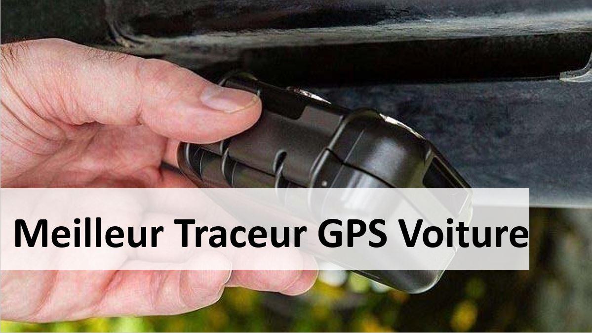 meilleur traceur GPS voiture